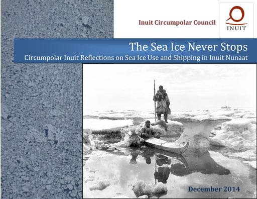 The Sea Ice Never Stops – Circumpolar Inuit Reflections on Sea Ice Use and Shipping in Inuit Nunaat