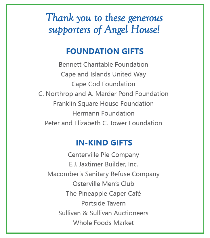 A list of recent foundation and in-kind supporters of Angel House.
