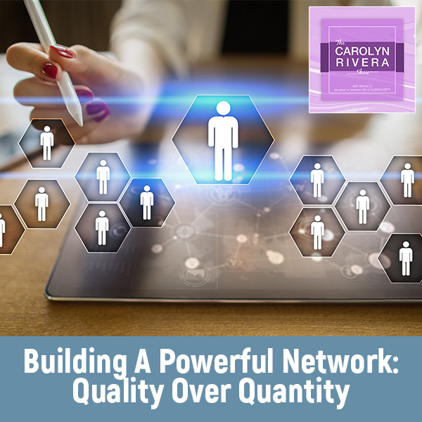 CRS 51 | Building A Powerful Network