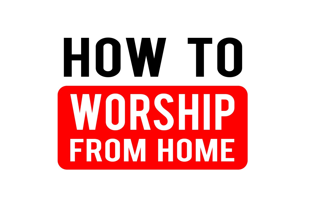 How To: Worship From Home