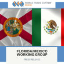 Florida-Mexico Working Group Press Release World Trade Center Miami