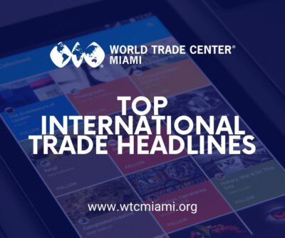international trade headlines of the week
