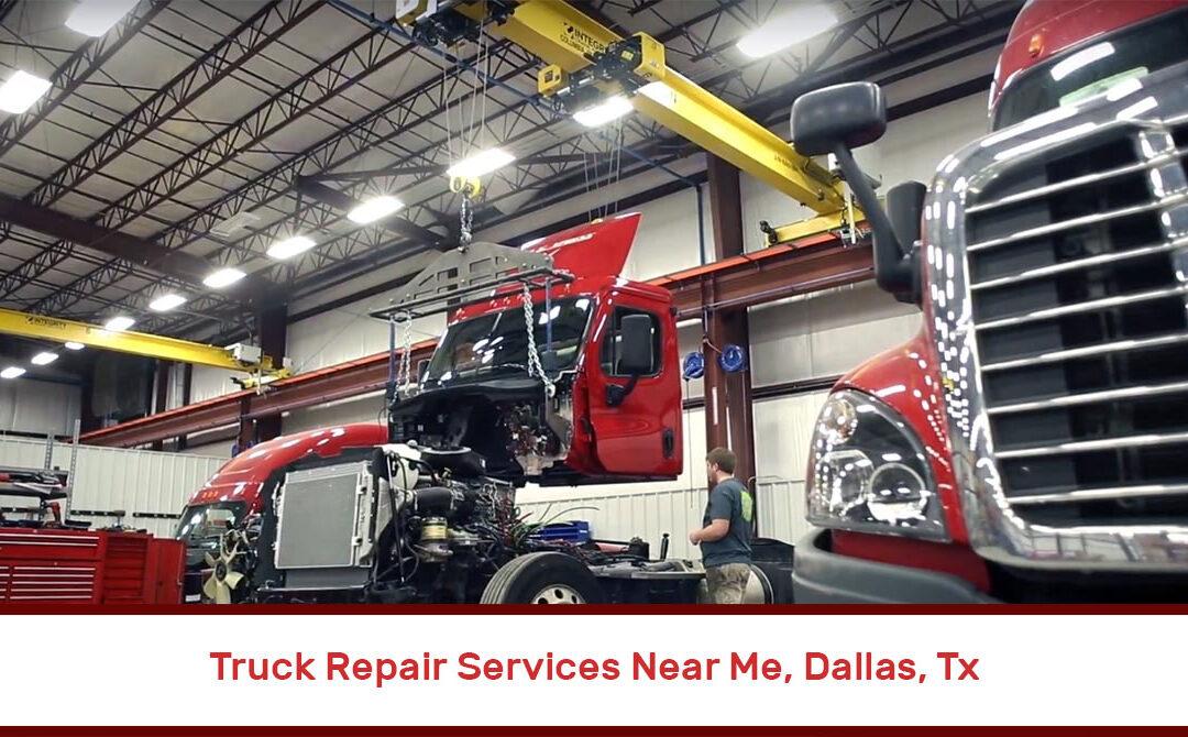 Truck Repair Services Near Me, Dallas, Tx