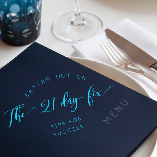 Eating Out on the 21 Day Fix: Tips for Success
