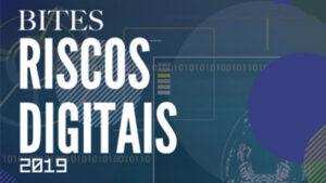Read more about the article Relatório BITES Riscos Digitais 2019