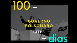 Read more about the article 100 dias do governo Bolsonaro