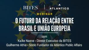 Read more about the article WEBINAR   O Futuro da Relação entre Brasil e União Europeia