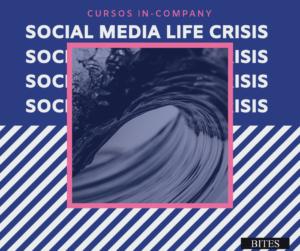 Curso in-company BITES: Social Media Life Crisis