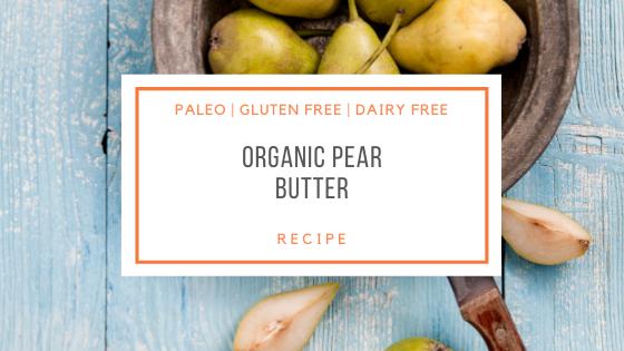 paleo organic pear butter recipe_snackin free blog-paleo recipe