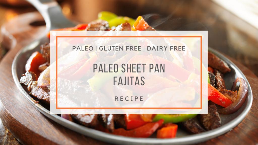 Paleo Sheet Pan Fajitas - snackin' free