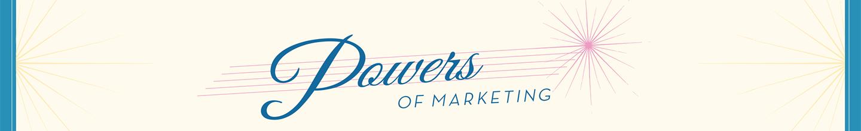 Powers of Marketing