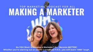Megan Powers and Jen Cole, hosts of the Making a Marketer Podcast