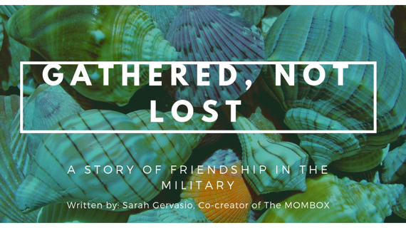 Gathered, Not Lost: A Story of Friendship in the Military