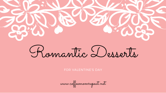 The Best Romantic Desserts for Valentine's Day