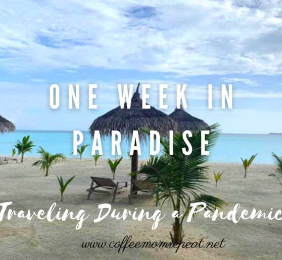 One Week in Paradise – Traveling During a Pandemic
