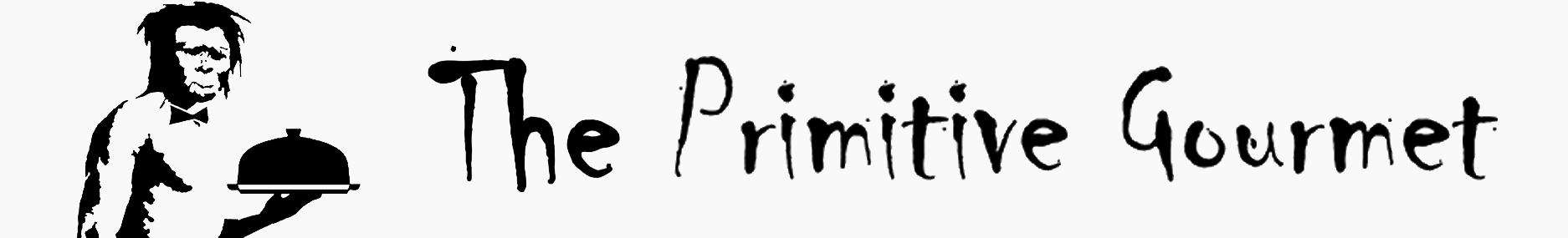 The Primitive Gourmet