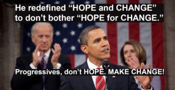 President Obama Hope And Change Progressives