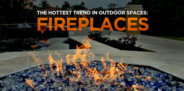 THE HOTTEST TREND IN OUTDOOR SPACES: FIREPLACES