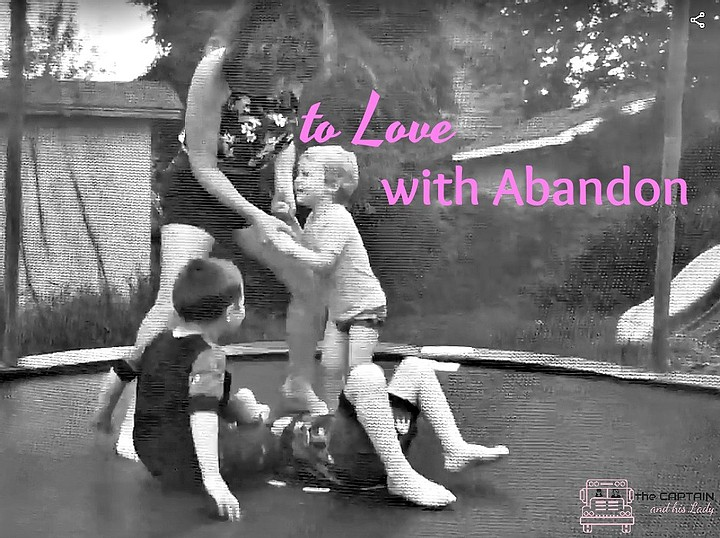 To Love With Abandon