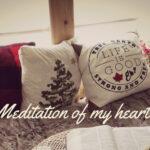 Meditation of my Heart