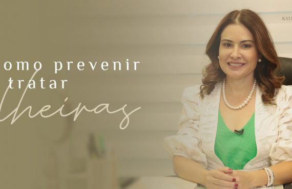 Dra. Katia Volpe fala sobre os tipos de de olheira e tratamentos