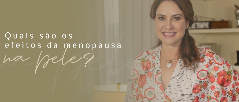 Como cuidar da pele na menopausa?