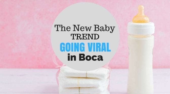 Learn All About the NEW Baby Trend Going Viral in Boca Raton