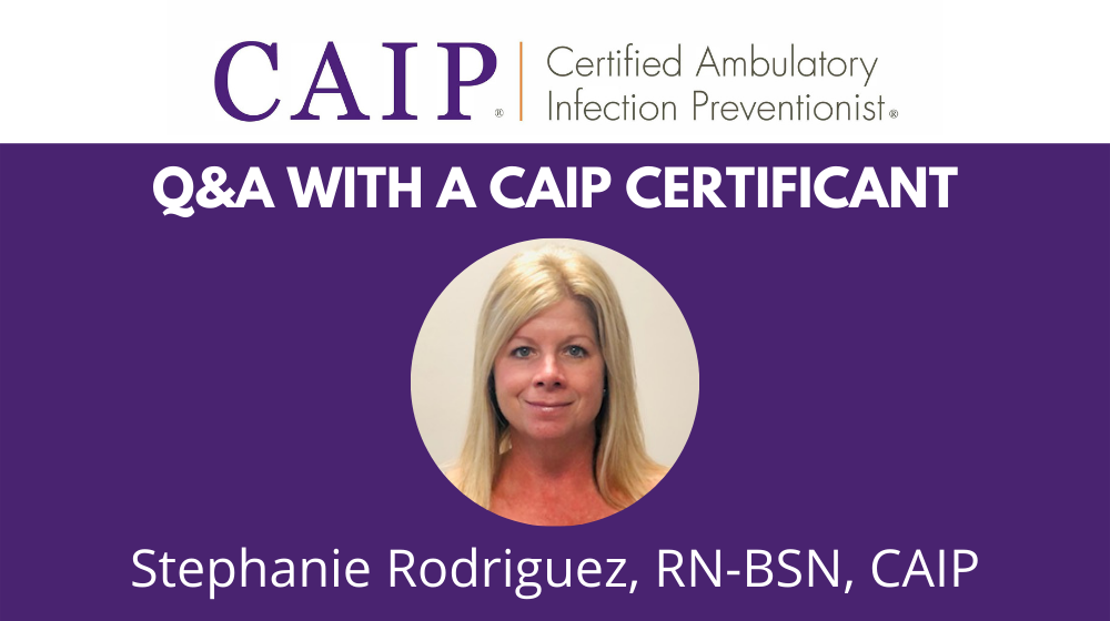 Read more about the article Q&A with a CAIP Certificant: Stephanie Rodriguez, RN-BSN, CAIP