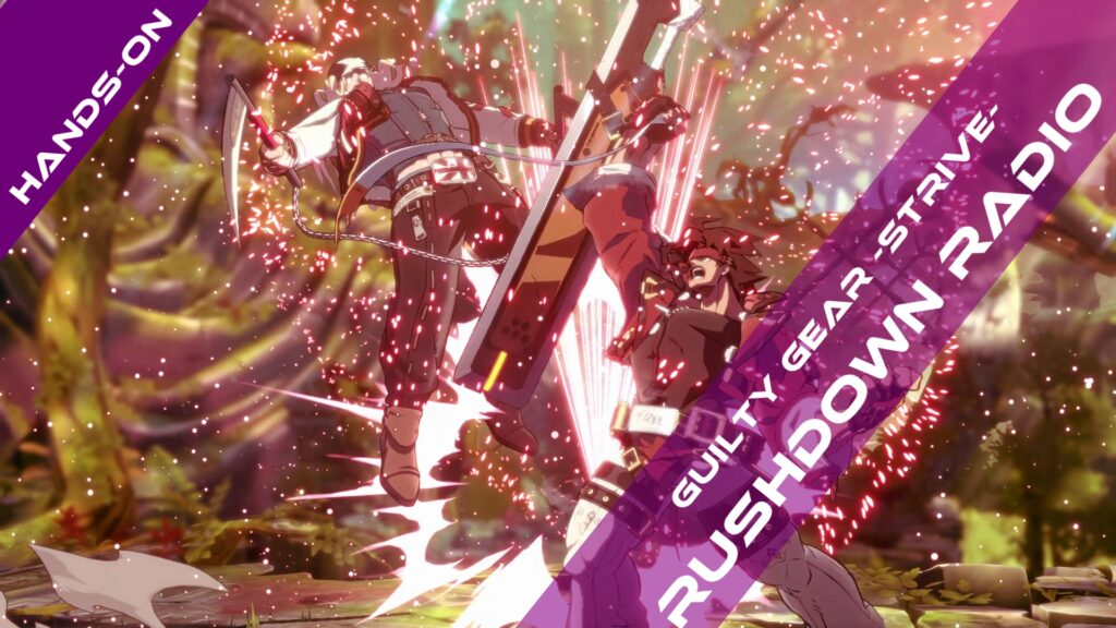 Guilty Gear Strive: Hands-On Impressions