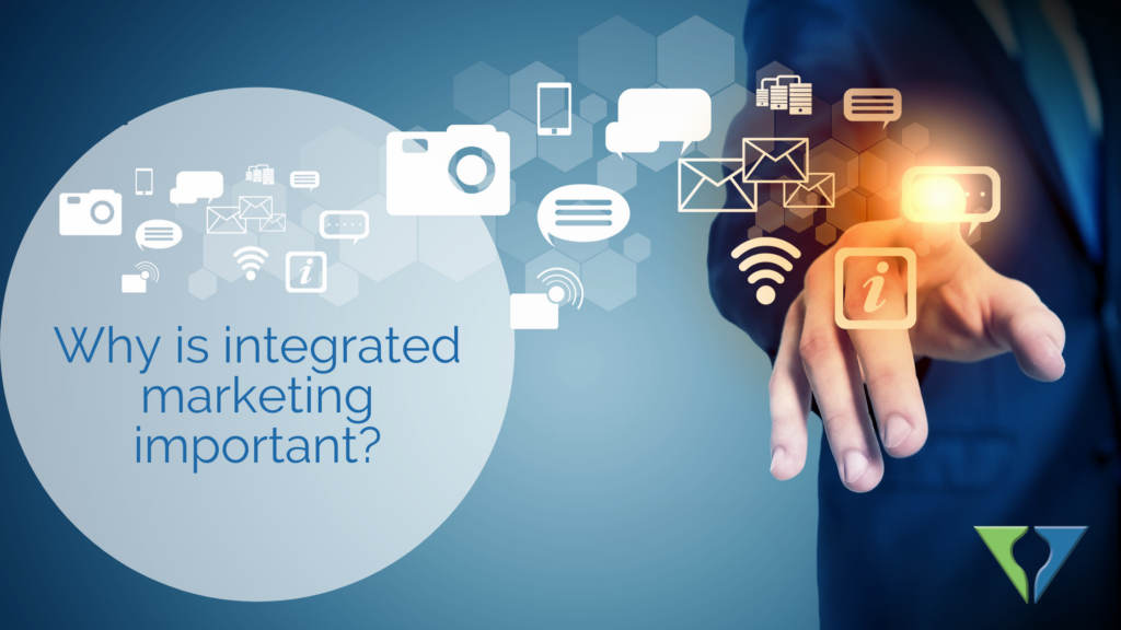 Why is integrated marketing important