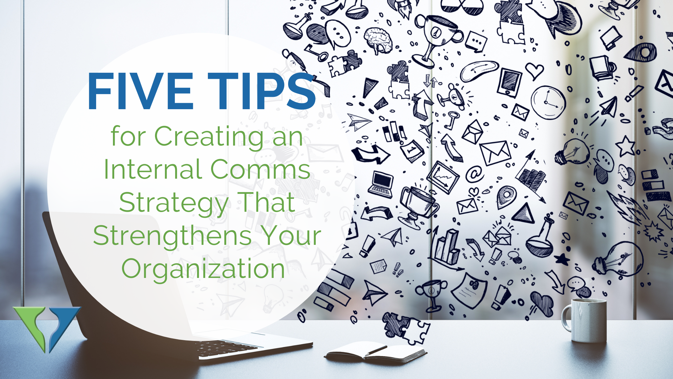 5 Tips for Creating a Comms Strategy That Strengthens Your Organization