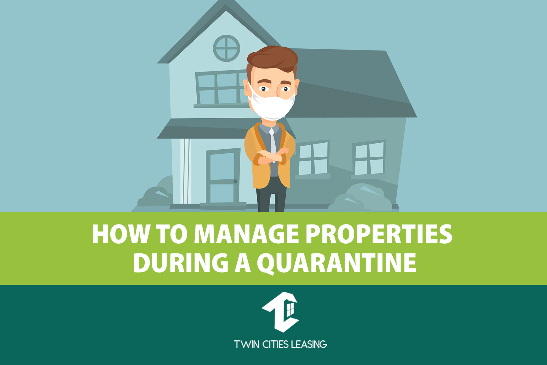 How to Manage Properties During a Quarantine