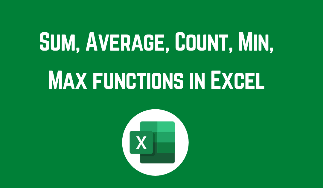 Sum, Average, Count, Min, Max functions in Excel