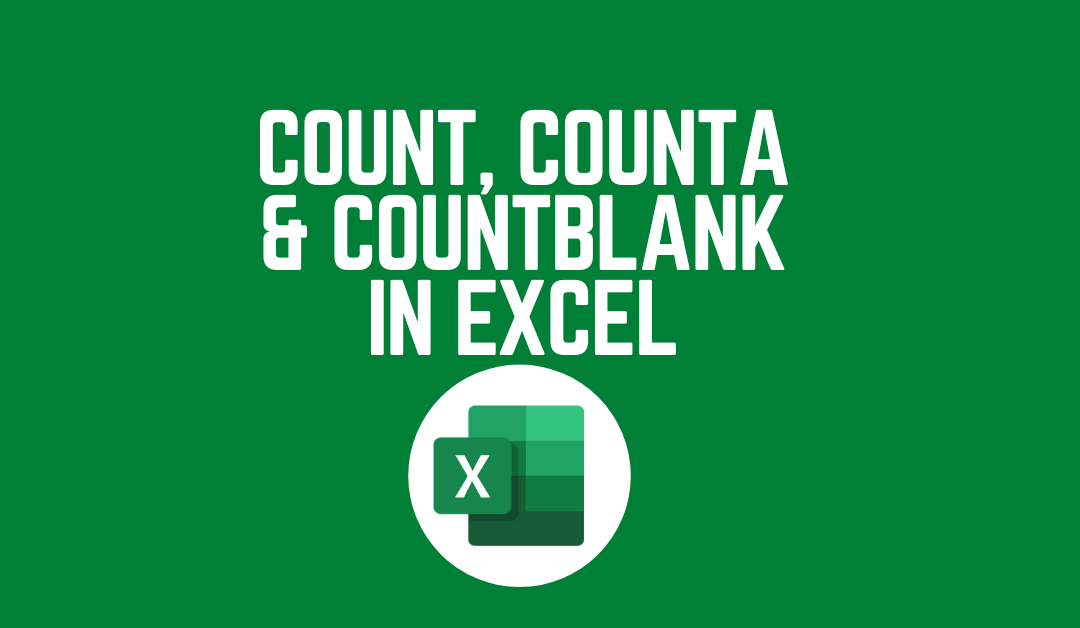 COUNT, COUNTA & COUNTBLANK IN EXCEL