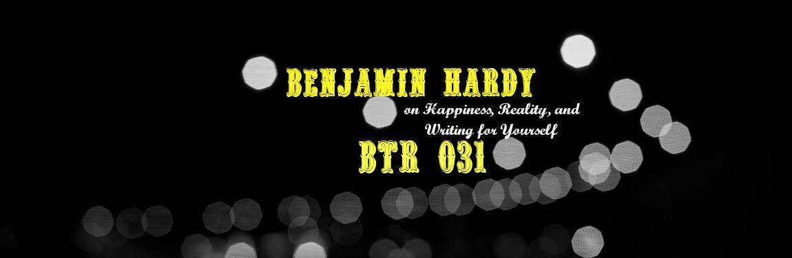 Benjamin Hardy BtR 031