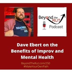 dave ebert improv and mental health
