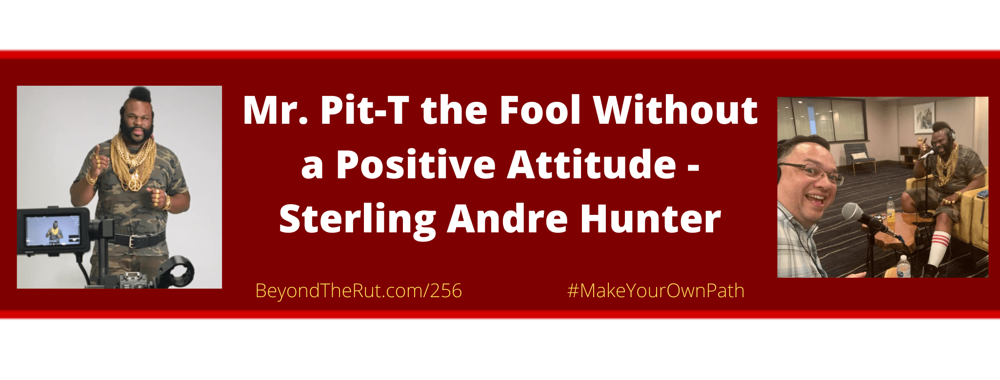 Jerry Dugan and Mr Pit-T Sterling Andre Hunter discuss the power of a positive attitude.