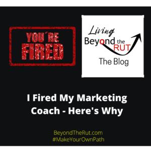 My marketing coach got himself fired