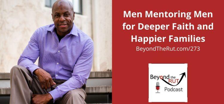Dr. James Wolfe talks about how men mentoring men is the way to deepen one's faith and improve families.