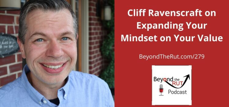 Cliff Ravenscraft talks about the mindset shifts that build your confidence to charge more and charge what you're worth.