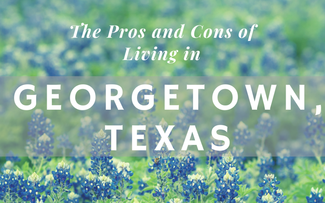 Pros and Cons of Living in Georgetown, TX