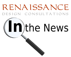 Renaissance Design Consultations...in the national news