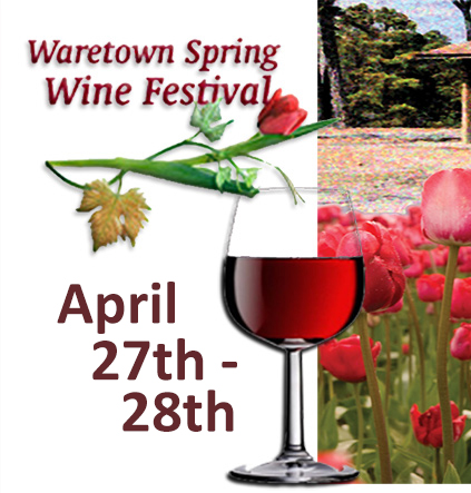 Waretown Wine Fesitval Saturday, April 27th through Sunday, April 28th, 2019.