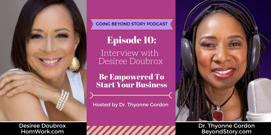 #10: Be Empowered to Start your Business with Desiree Doubrox