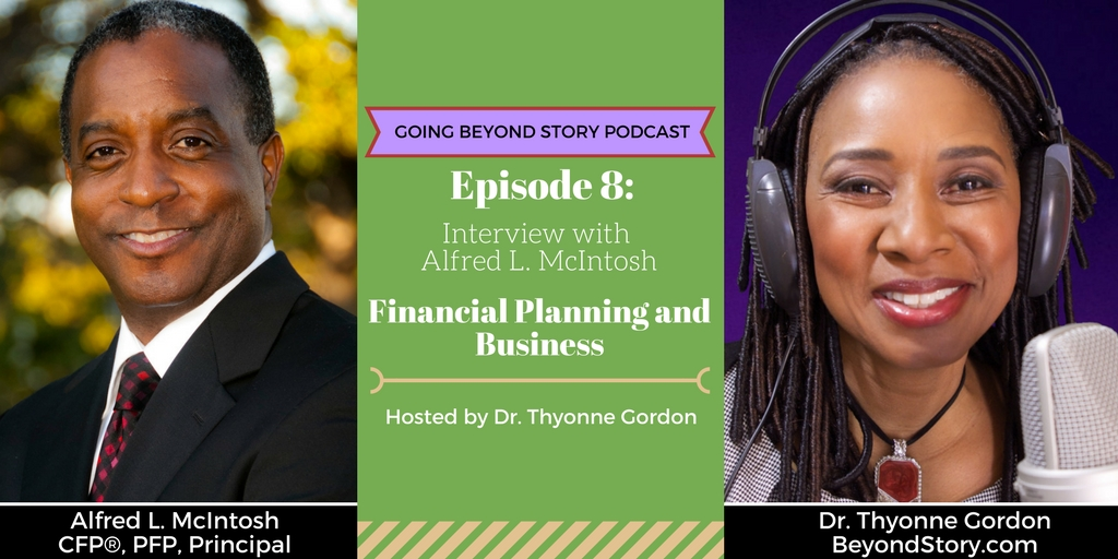 #008: Financial Planning and Business with Alfred L. McIntosh