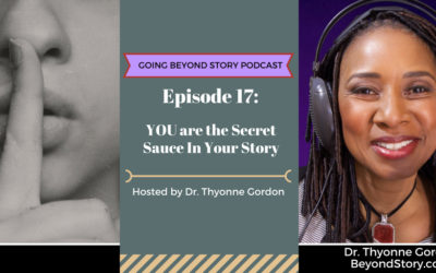 #017: You are the Secret Sauce In Your Story