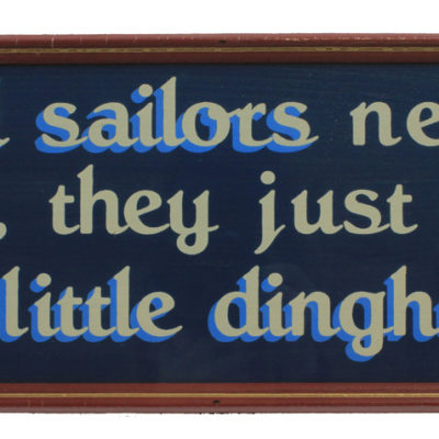 """16"""" Old sailors never die, they just get a little dinghy Wall Sign"""