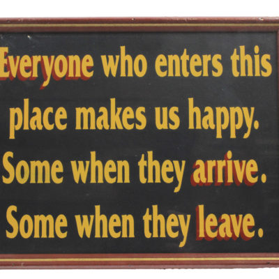 "12"" Everyone Who Enters Makes Us Happy Wall Sign"
