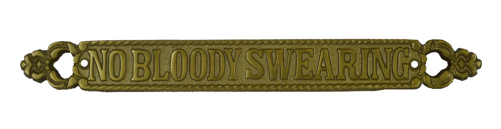 """12.5""""L No Bloody Swearing Brass Plaque - Wall Decor"""