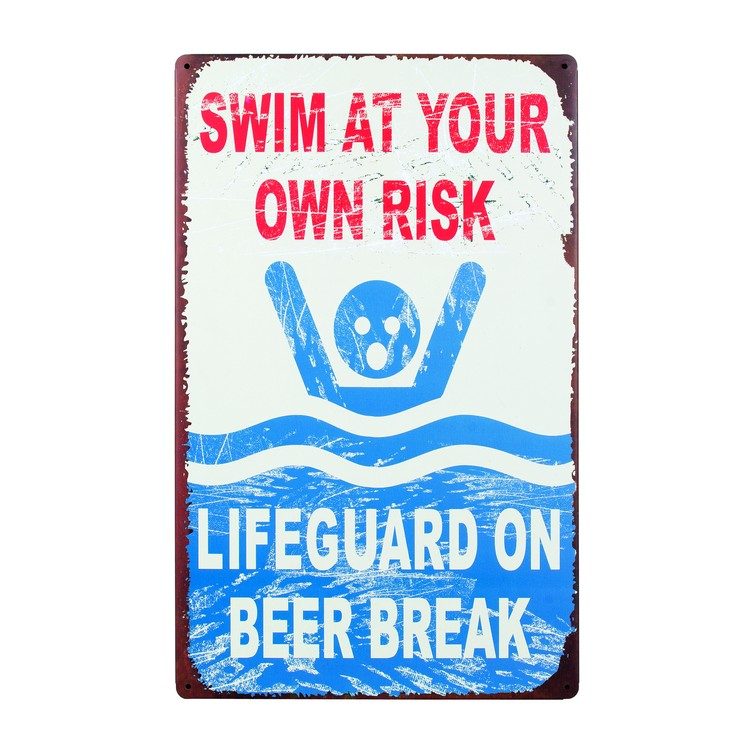 "Swim At Your Own Risk Lifeguard On Beer Break 16""H Tin Sign"